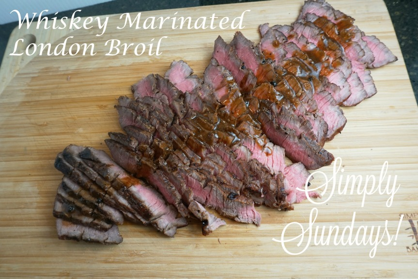 Whiskey Marinated London Broil – Simply Sundays!